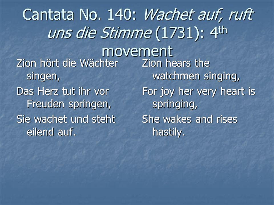 Cantata No. 140: Wachet auf, ruft uns die Stimme (1731): 4 th movement Zion hört die Wächter singen, Das Herz tut ihr vor Freuden springen, Sie wachet