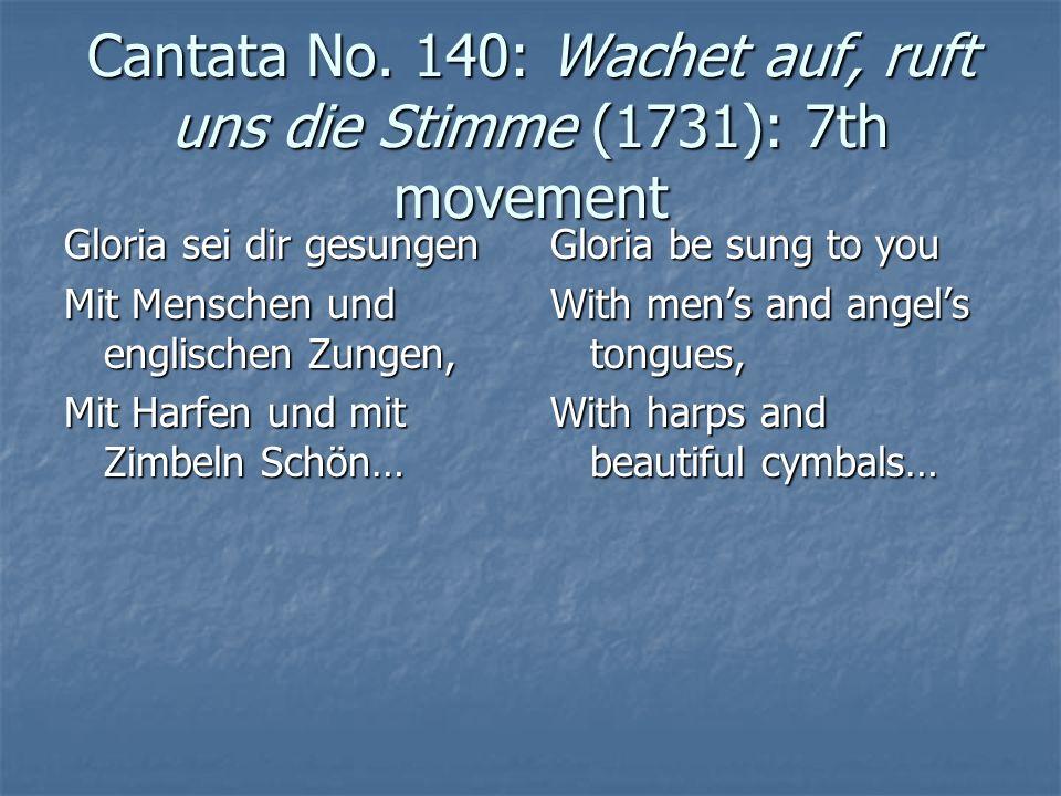 Cantata No. 140: Wachet auf, ruft uns die Stimme (1731): 7th movement Gloria sei dir gesungen Mit Menschen und englischen Zungen, Mit Harfen und mit Z