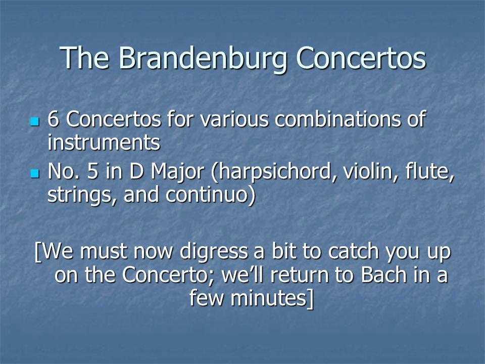 The Brandenburg Concertos 6 Concertos for various combinations of instruments 6 Concertos for various combinations of instruments No. 5 in D Major (ha