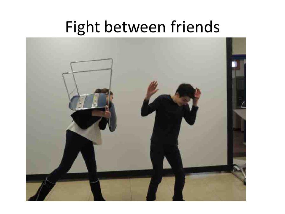 Fight between friends