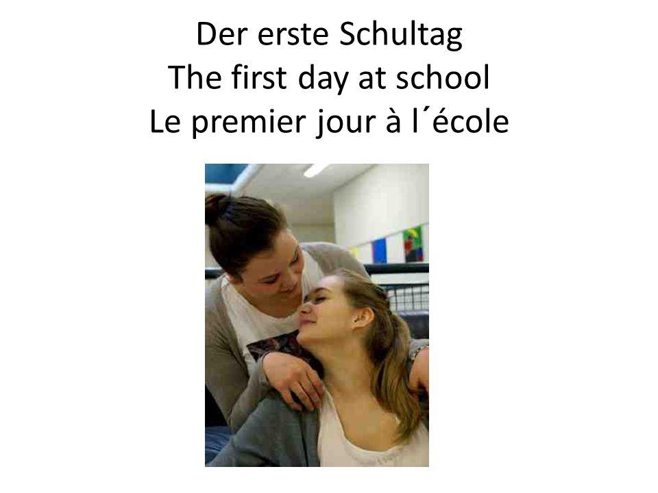 Der erste Schultag The first day at school Le premier jour à l´école