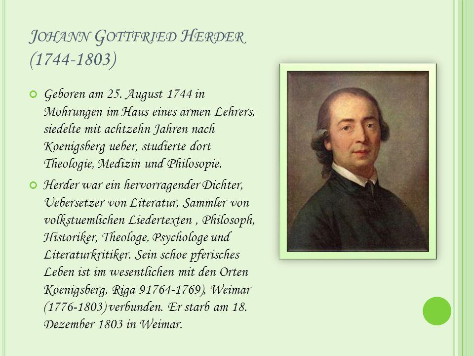 J OHANN G OTTFRIED H ERDER (1744-1803) Geboren am 25.