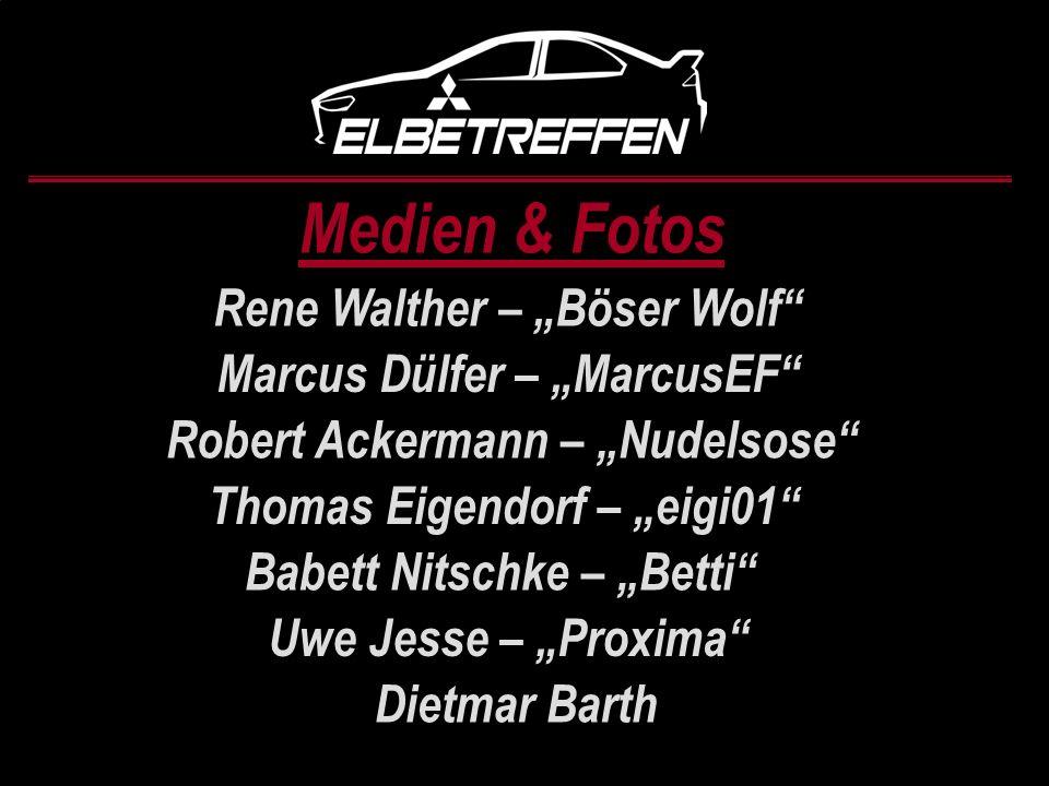 Medien & Fotos Rene Walther – Böser Wolf Marcus Dülfer – MarcusEF Robert Ackermann – Nudelsose Thomas Eigendorf – eigi01 Babett Nitschke – Betti Uwe J
