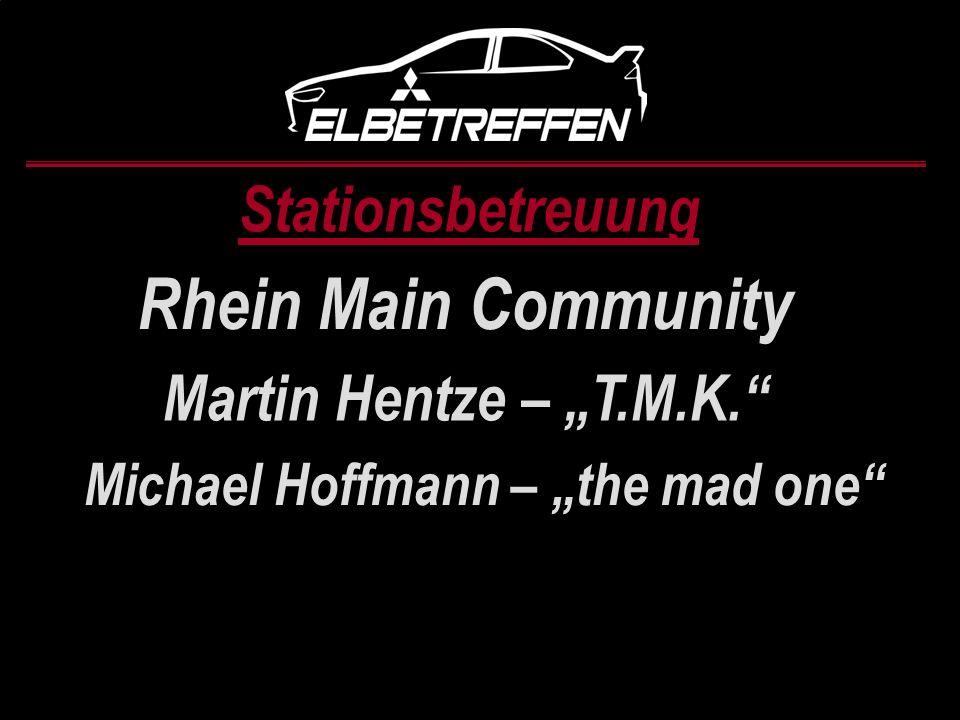 Stationsbetreuung Rhein Main Community Martin Hentze – T.M.K. Michael Hoffmann – the mad one