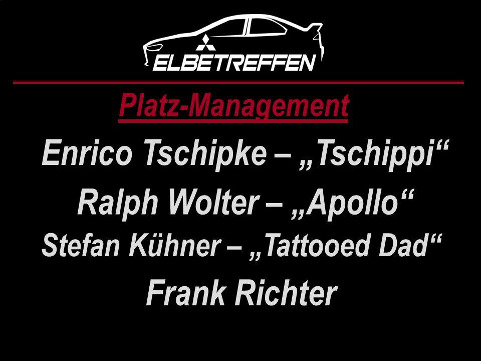 Platz-Management Enrico Tschipke – Tschippi Ralph Wolter – Apollo Stefan Kühner – Tattooed Dad Frank Richter