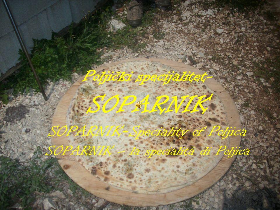 Poljički specijalitet- SOPARNIK SOPARNIK - Speciality of Poljica SOPARNIK – la specialità di Poljica