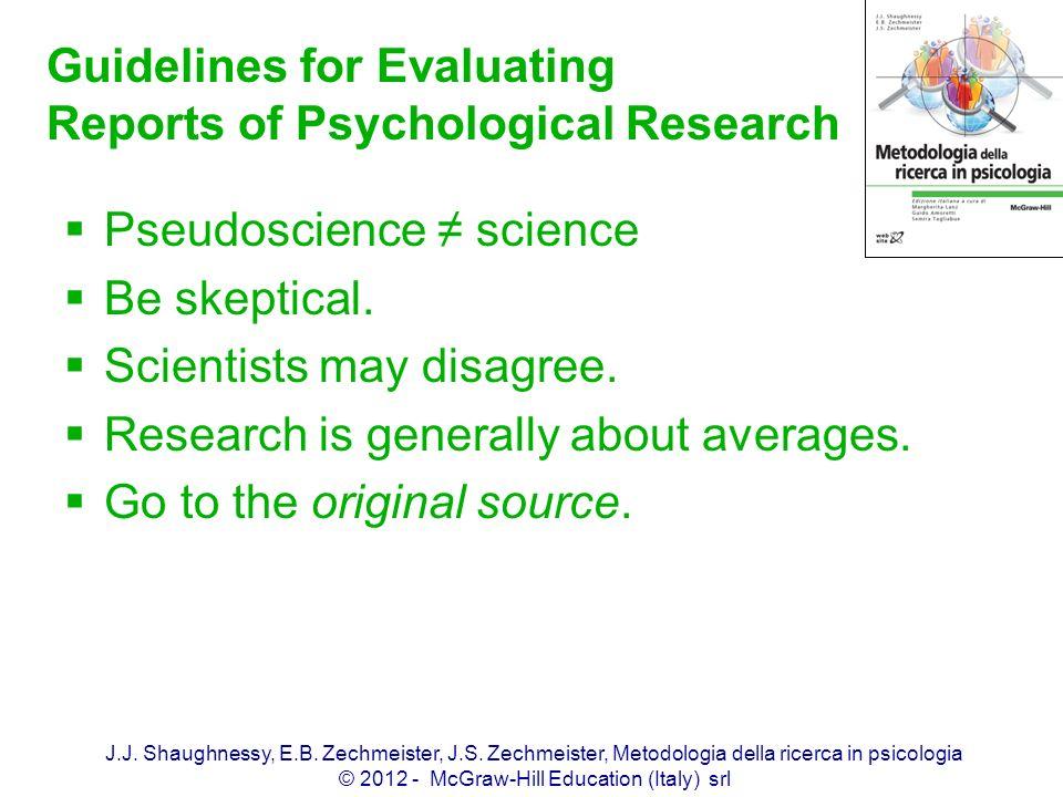 J.J. Shaughnessy, E.B. Zechmeister, J.S. Zechmeister, Metodologia della ricerca in psicologia © 2012 - McGraw-Hill Education (Italy) srl Guidelines fo