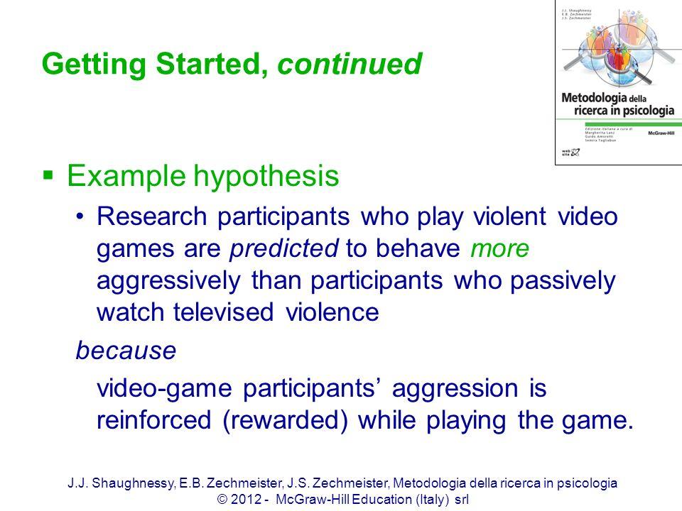 J.J. Shaughnessy, E.B. Zechmeister, J.S. Zechmeister, Metodologia della ricerca in psicologia © 2012 - McGraw-Hill Education (Italy) srl Getting Start