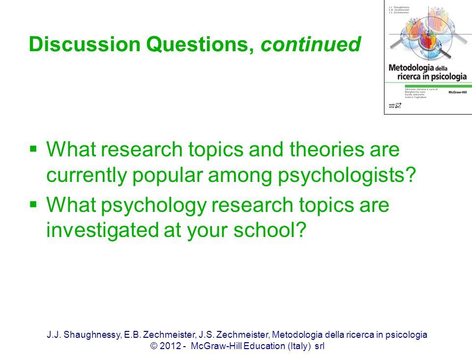 J.J. Shaughnessy, E.B. Zechmeister, J.S. Zechmeister, Metodologia della ricerca in psicologia © 2012 - McGraw-Hill Education (Italy) srl Discussion Qu