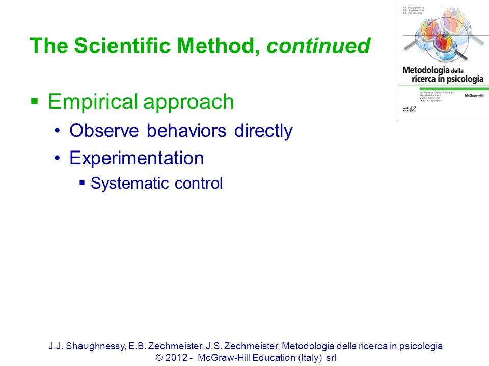 J.J. Shaughnessy, E.B. Zechmeister, J.S. Zechmeister, Metodologia della ricerca in psicologia © 2012 - McGraw-Hill Education (Italy) srl The Scientifi