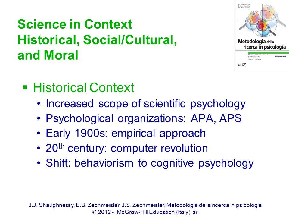J.J. Shaughnessy, E.B. Zechmeister, J.S. Zechmeister, Metodologia della ricerca in psicologia © 2012 - McGraw-Hill Education (Italy) srl Science in Co