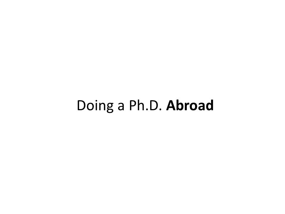 Doing a Ph.D. Abroad