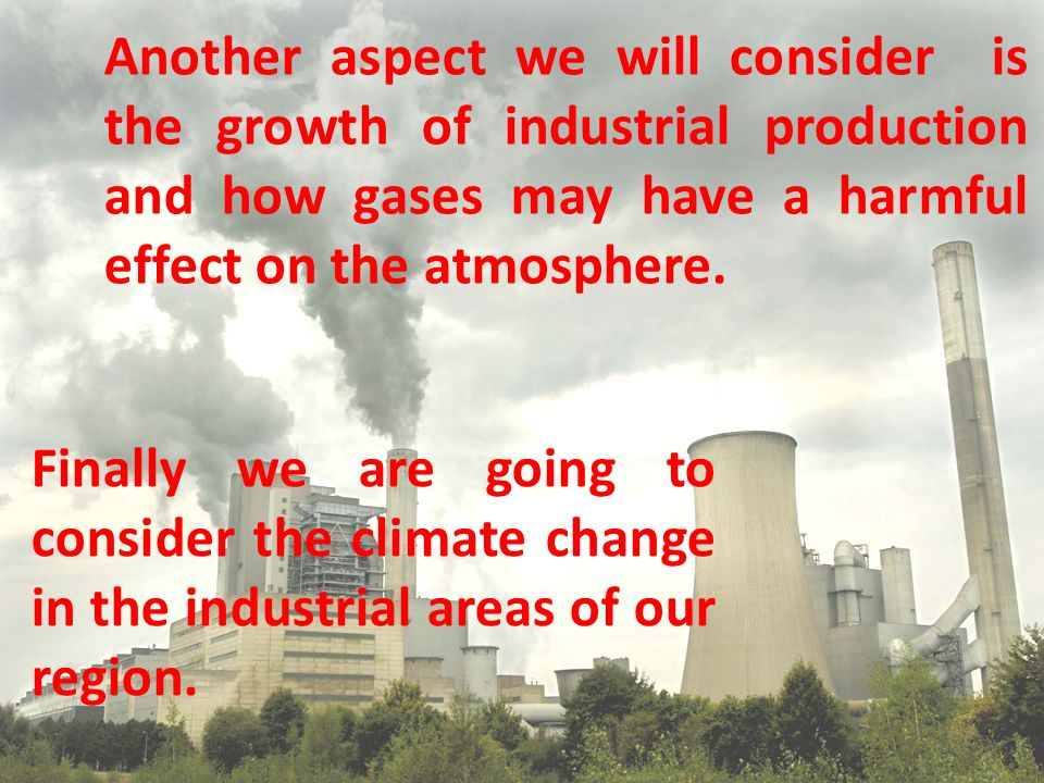 Finally we are going to consider the climate change in the industrial areas of our region.