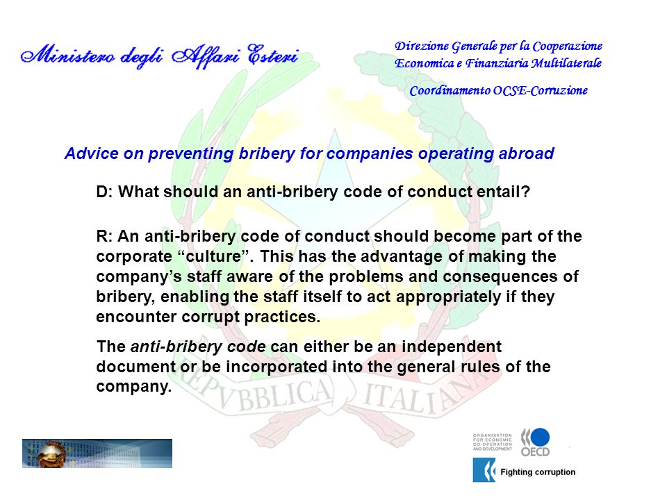 Advice on preventing bribery for companies operating abroad D: What should an anti-bribery code of conduct entail.