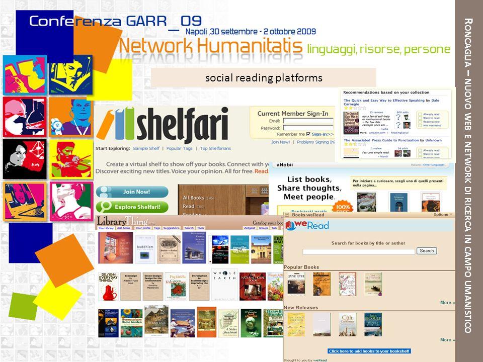 R ONCAGLIA – NUOVO WEB E NETWORK DI RICERCA IN CAMPO UMANISTICO social reading platforms