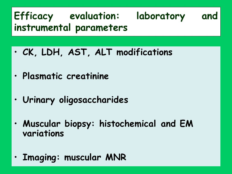Efficacy evaluation: laboratory and instrumental parameters CK, LDH, AST, ALT modifications Plasmatic creatinine Urinary oligosaccharides Muscular bio
