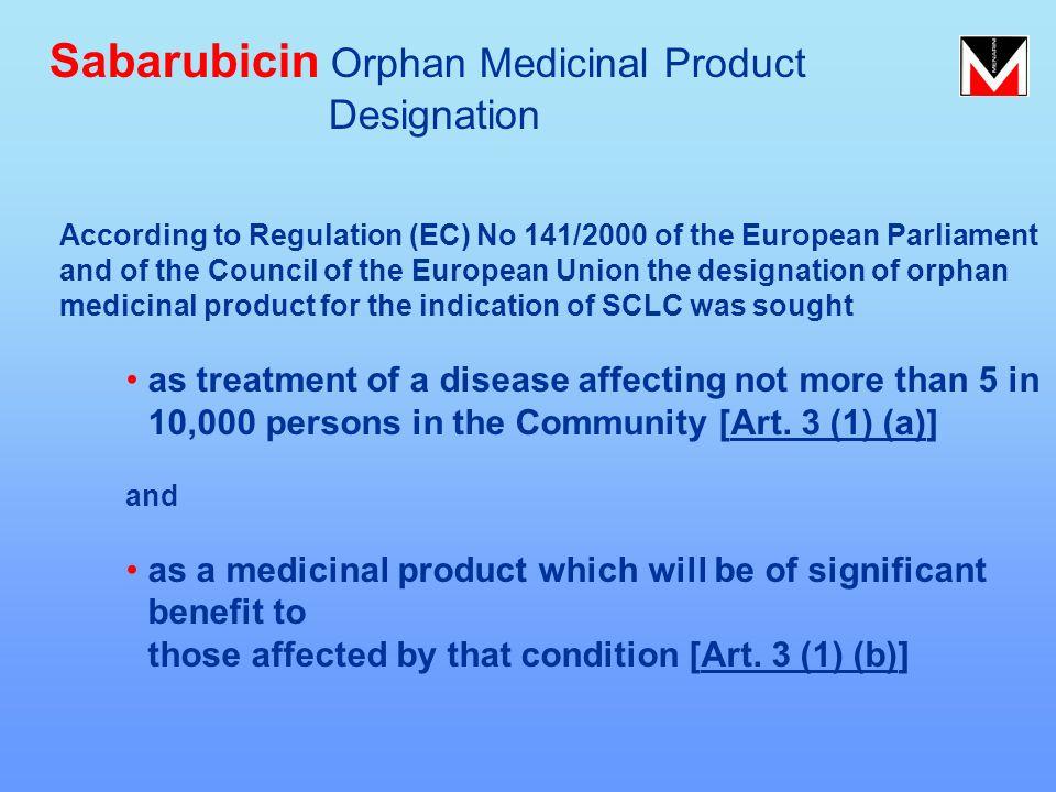 Sabarubicin Orphan Medicinal Product Designation According to Regulation (EC) No 141/2000 of the European Parliament and of the Council of the Europea