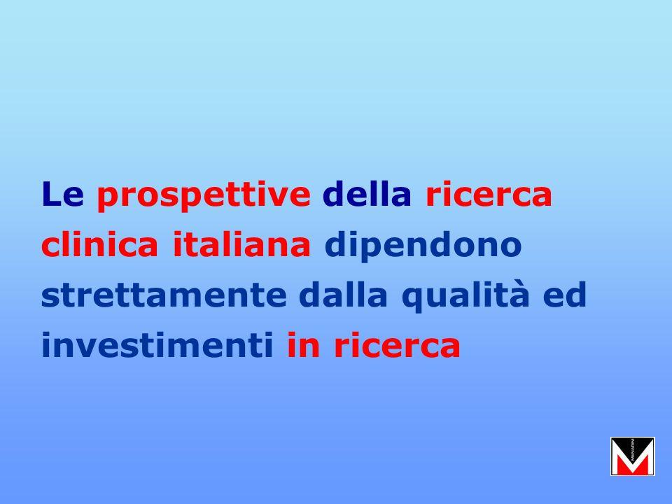 Le prospettive della ricerca clinica italiana dipendono strettamente dalla qualità ed investimenti in ricerca