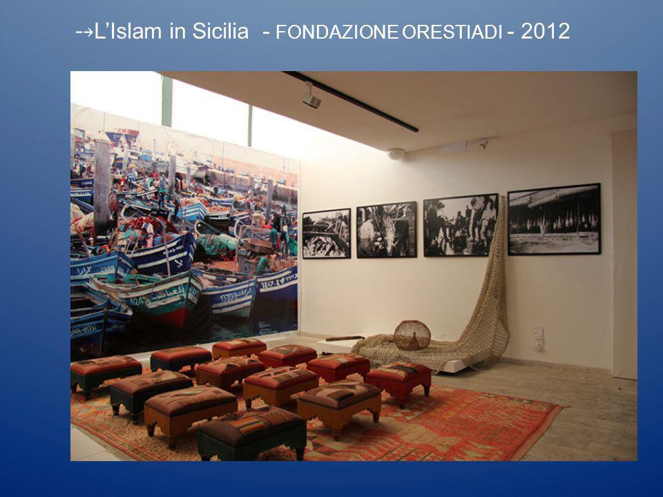 LIslam in Sicilia - FONDAZIONE ORESTIADI - 2012