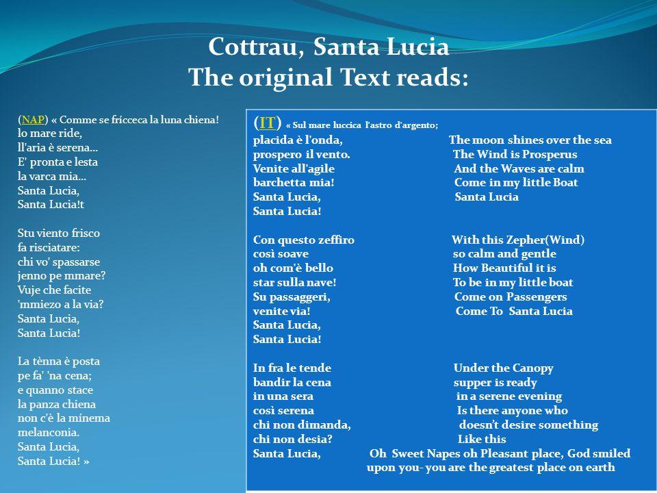 Cottrau, Santa Lucia The original Text reads: (NAP) « Comme se frícceca la luna chiena!NAP lo mare ride, ll'aria è serena... E' pronta e lesta la varc