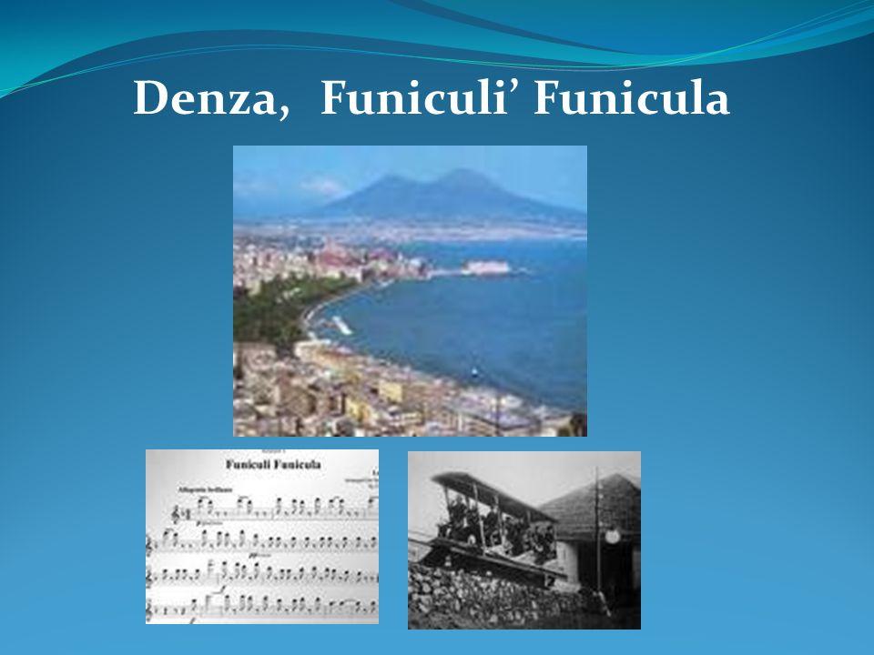 Denza, Funiculi Funicula