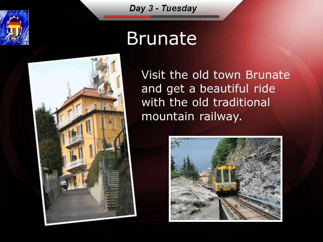 Brunate Visit the old town Brunate and get a beautiful ride with the old traditional mountain railway.