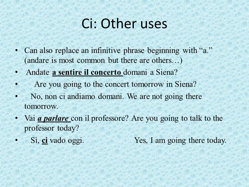 Ci: Other uses Can also replace an infinitive phrase beginning with a.