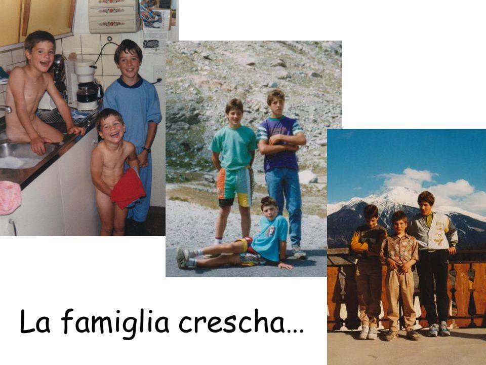 La famiglia crescha…