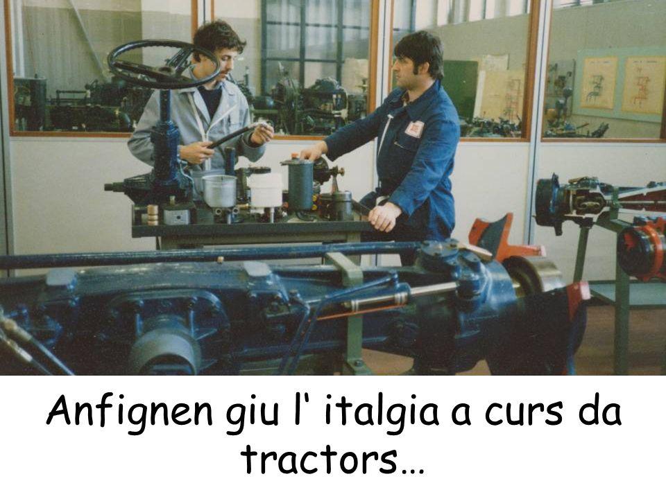 Anfignen giu l italgia a curs da tractors…