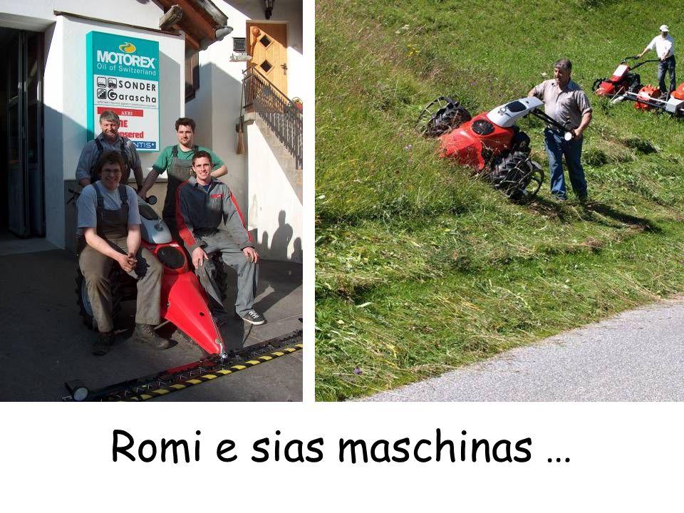 Romi e sias maschinas …