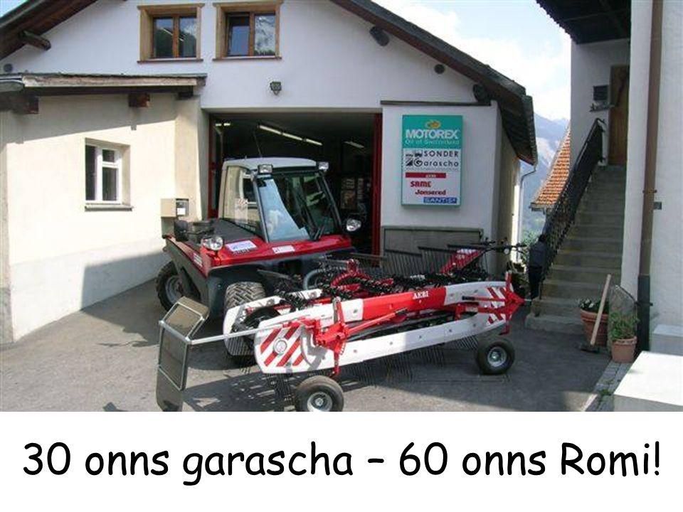 30 onns garascha – 60 onns Romi!