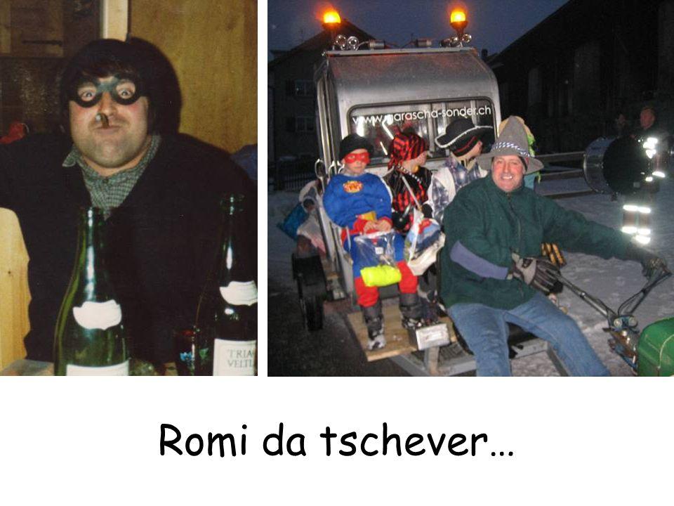 Romi da tschever…