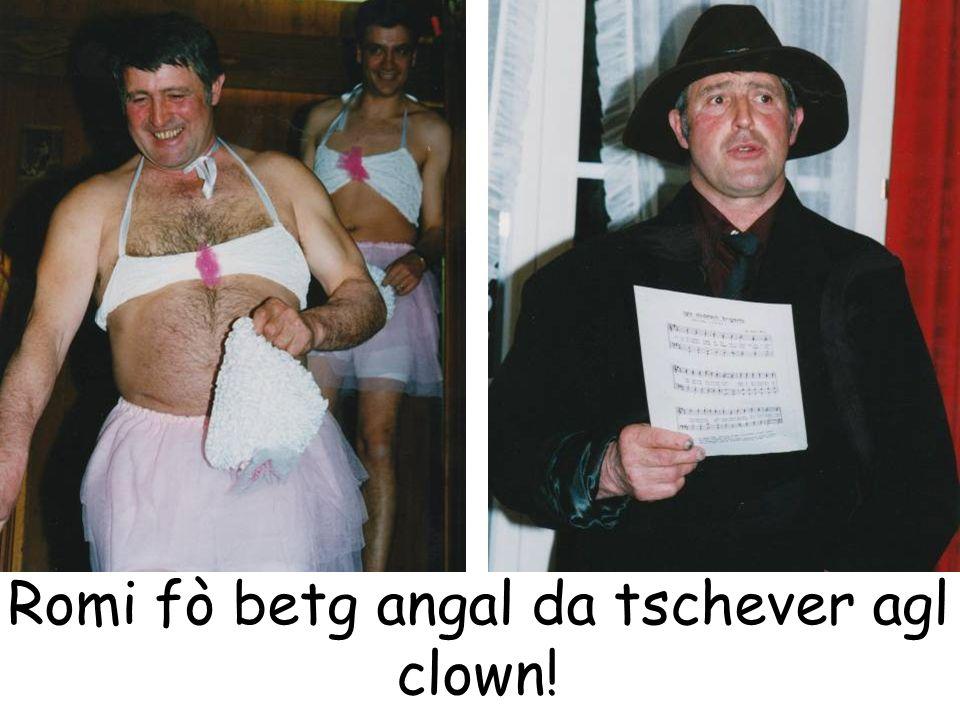 Romi fò betg angal da tschever agl clown!