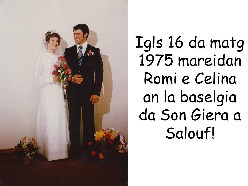 Igls 16 da matg 1975 mareidan Romi e Celina an la baselgia da Son Giera a Salouf!