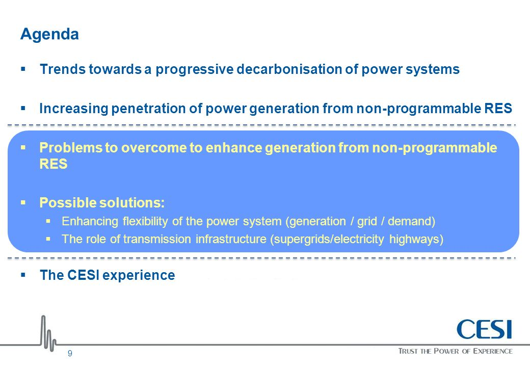 Agenda Trends towards a progressive decarbonisation of power systems Increasing penetration of power generation from non-programmable RES Problems to