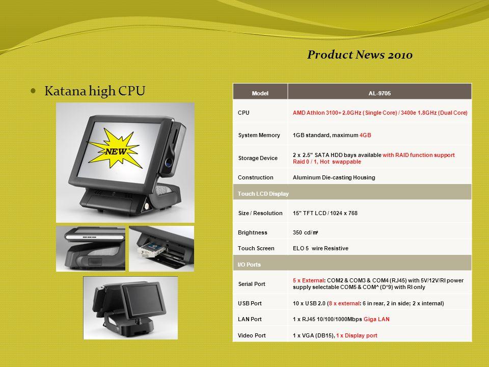 RP-3215 PRO high CPU Product News 2010 ModelRP-3212 ProRP-3215 Pro ProcessorIntel Dual – Core E 2160 ( 1,8 GHz ) Memory1 GB standard, maximum 4GB Touch LCD Display Size / Resolution12 TFT LCD / 1024 x 76815 TFT LCD / 1024 x 768 Brightness 400 cd/ 350 cd/ Touch ScreenELO 5 wire Resistive I/O Connectivity Serial Port 3 x External: COM1, COM2 & COM5 (RJ45) 1 x Internal: COM3 for Primary Touchscreen Parallel Port1 x Bi-directional Parallel port USB Port8 x USB 2.0 ( 5 x external, 3 x internal) LAN Port1 x RJ45 Giga LAN Video Port1 x VGA Storage Device 1 x 2.5 SATA HDD 1 x SSD Module (optional)