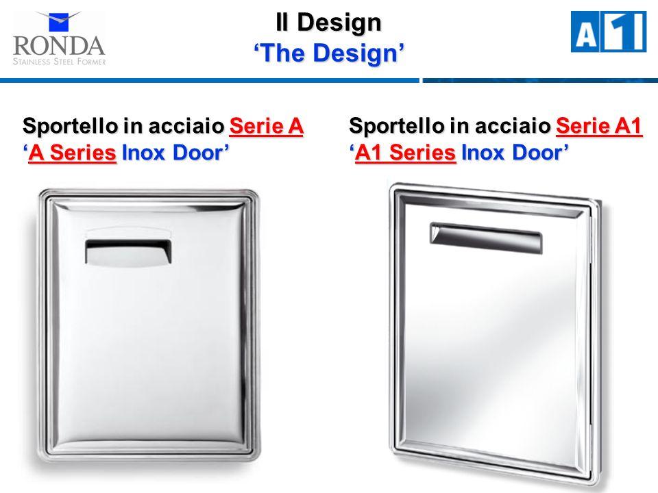 Il Design The Design Sportello in acciaio Serie A A Series Inox DoorA Series Inox Door Sportello in acciaio Serie A1 A1 Series Inox DoorA1 Series Inox Door