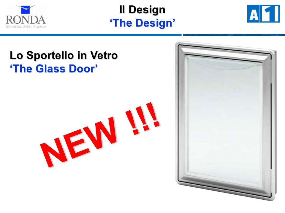 Il Design The Design Lo Sportello in Vetro The Glass Door NEW !!!