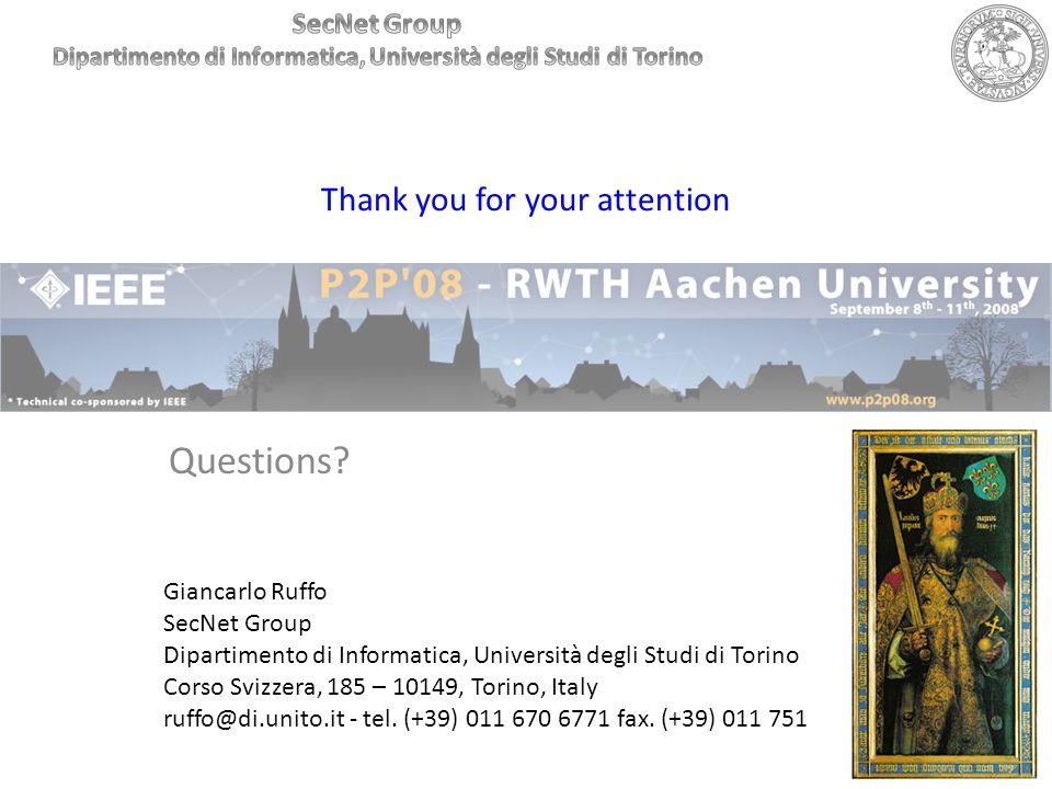 Thank you for your attention Questions? Giancarlo Ruffo SecNet Group Dipartimento di Informatica, Università degli Studi di Torino Corso Svizzera, 185