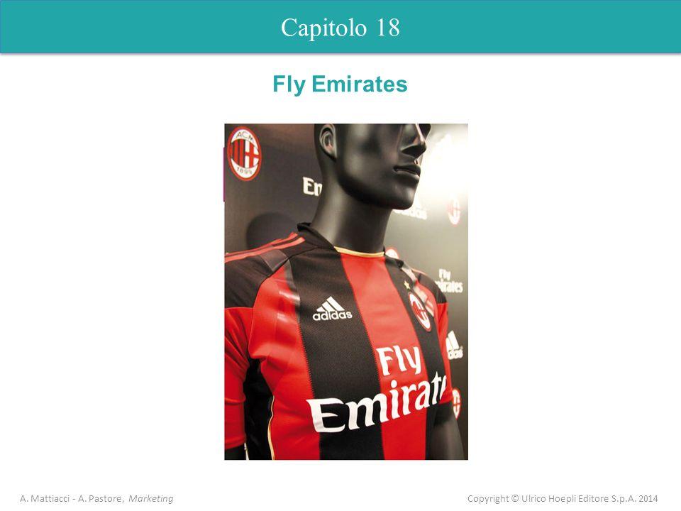 Capitolo 18 A. Mattiacci - A. Pastore, Marketing Copyright © Ulrico Hoepli Editore S.p.A. 2014 Fly Emirates