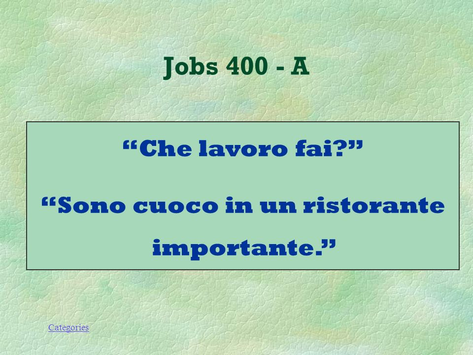 Categories Jobs 400 - Q Come si dice: Which job do you do? I am a cook in an important restaurant.