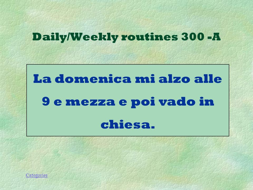 Categories Daily/Weekly routines 300 - Q Come si dice: On Sundays I get up at 9:30 and then I go to church.?