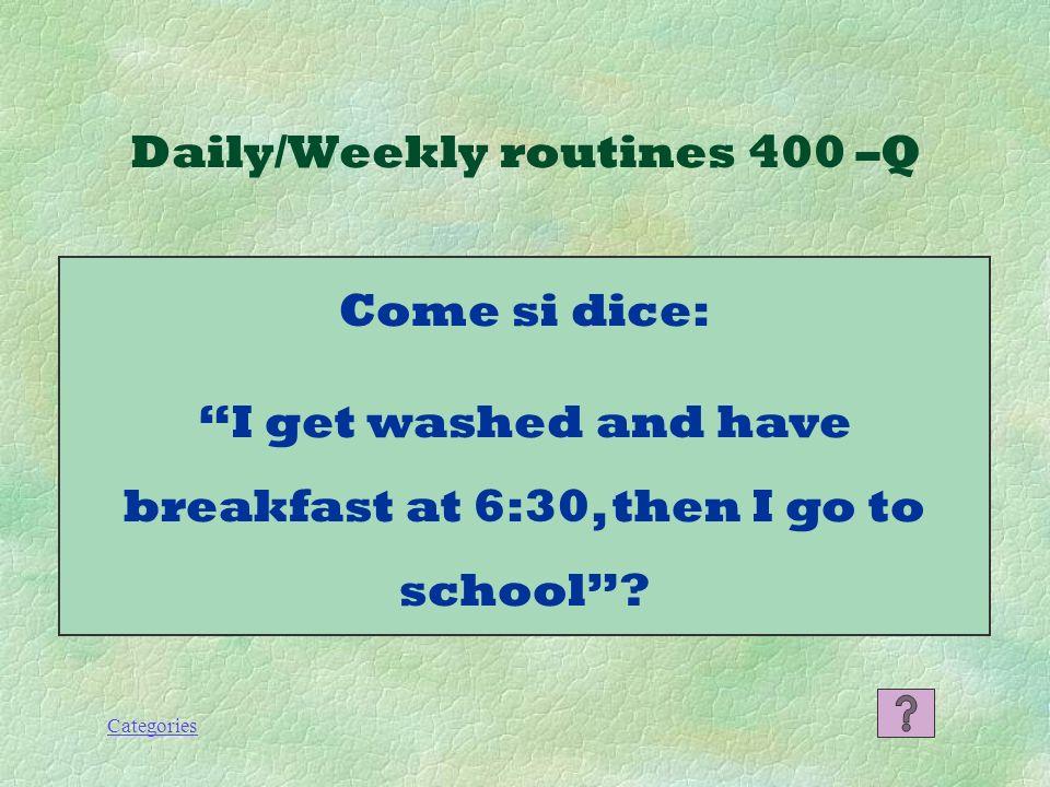 Categories Daily/Weekly routines 300 -A La domenica mi alzo alle 9 e mezza e poi vado in chiesa.