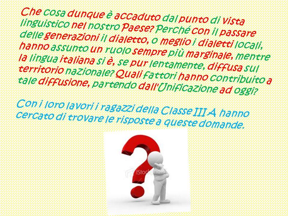 C h e c o s a d u n q u e è a c c a d u t o d a l p u n t o d i v i s t a l i n g u i s t i c o n e l n o s t r o P a e s e ? P e r c h é c o n i l p