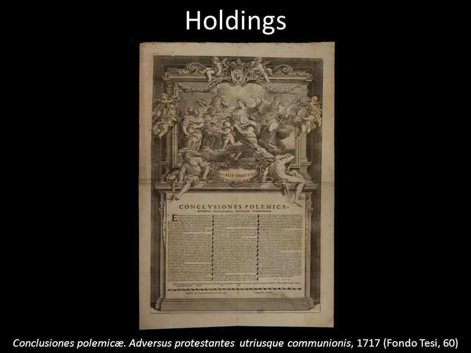 Holdings Conclusiones polemicæ. Adversus protestantes utriusque communionis, 1717 (Fondo Tesi, 60)