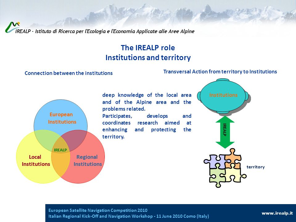 www.irealp.it In the near future IREALP will be included into the list of research institutes held by the National Ministry of Education (MIUR) To promote the technological and scientific research about economy and the natural environment, applied to alpine and mountain areas.