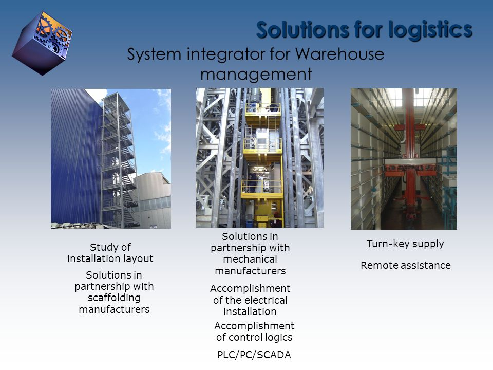 Solutions for logistics System integrator for Warehouse management Study of installation layout Solutions in partnership with scaffolding manufacturer