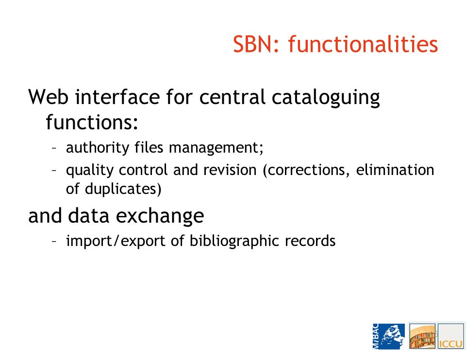 SBN: technical features Open architecture based on common internet protocols: –TCP/IP, HTTP, XML/XSL, SOAP, JMS etc… Easy integration with other systems: –based on Java Platform 2 Enterprise Edition High performance and reliability –Unix platforms and Java multi-threaded services –High performance relational DBMS (Oracle RDBMS) 14