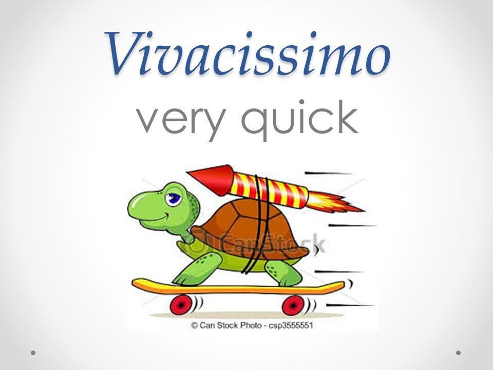 Vivacissimo very quick