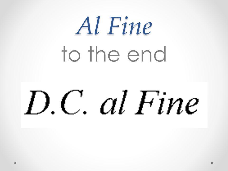 Al Fine to the end